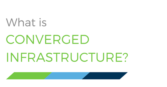 What is Converged Infrastructure?