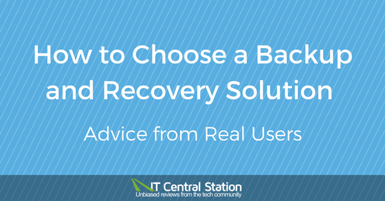 How to Choose a Backup and Recovery Solution