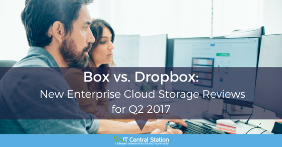 Box versus Dropbox: Enterprise Cloud Storage Solution Reviews Q2 2017